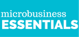 Microbusiness Essentials